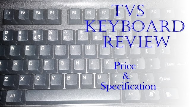 Tvs Keyboard - Complete Review Along With Price And Specifications