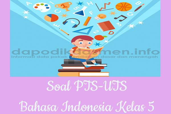 Soal PTS UTS Bahasa Indonesia Kelas 5 Semester 2 SD MI Tahun 2019-2020