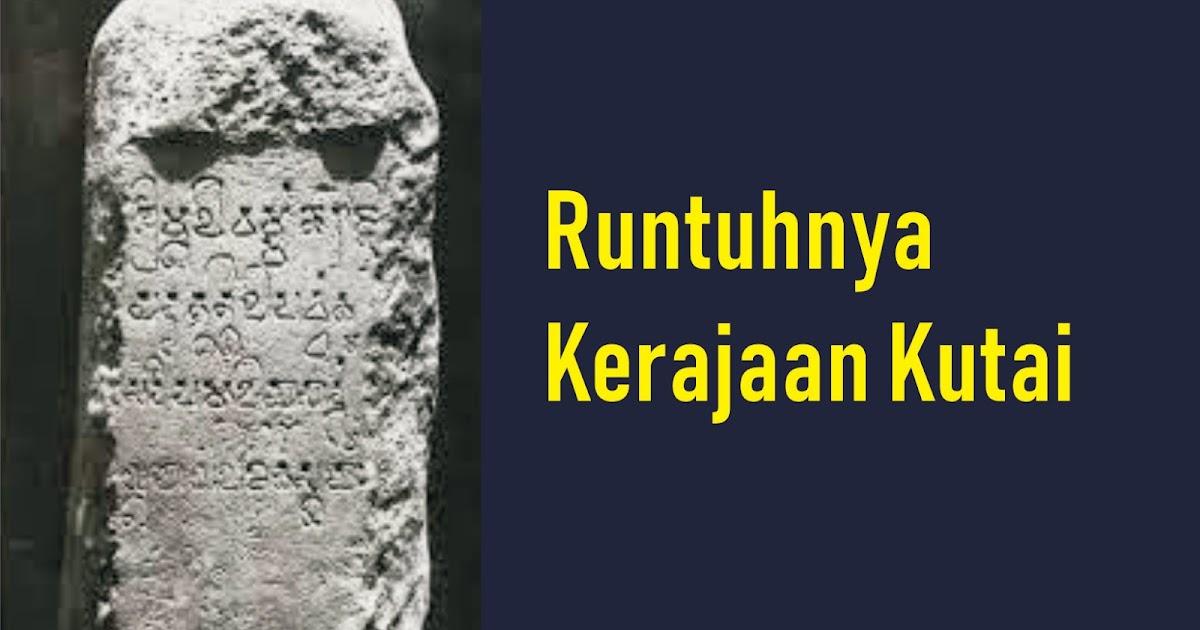 √Runtuhnya Kerajaan Kutai ( Kerajaan Hindu Tertua di ...