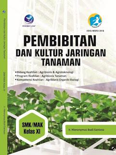 Pembibitan dan Kultur Jaringan Tanaman, Bidang Keahlian Agribisnis dan Agroteknologi, Program Keahlian: Agribisnis Tanaman, Kompetensi Keahlian: Agribisnis Organik Ekologi SMK/MAK Kelas XI