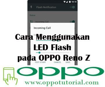 Cara Menggunakan LED Flash pada OPPO Reno Z