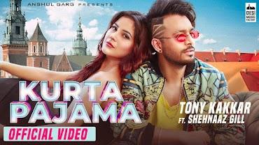 कुर्ता पजामा Kurta Pajama Hindi Lyrics | Shehnaaz & Tony Kakkar