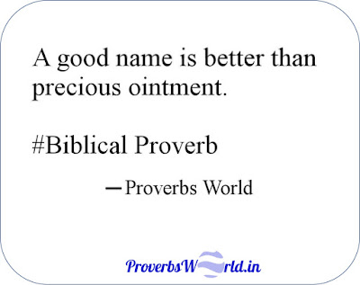Proverbs World, Proverbs, Good name, Proverbs meaning, Proverbs usage