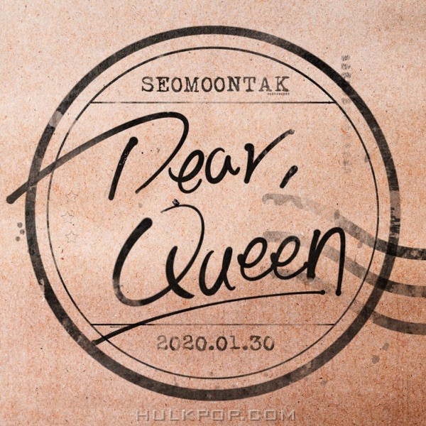 Seo Moon Tak – Dear. Queen – Single