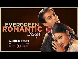 EVERGREEN ROMANTIC SONGS