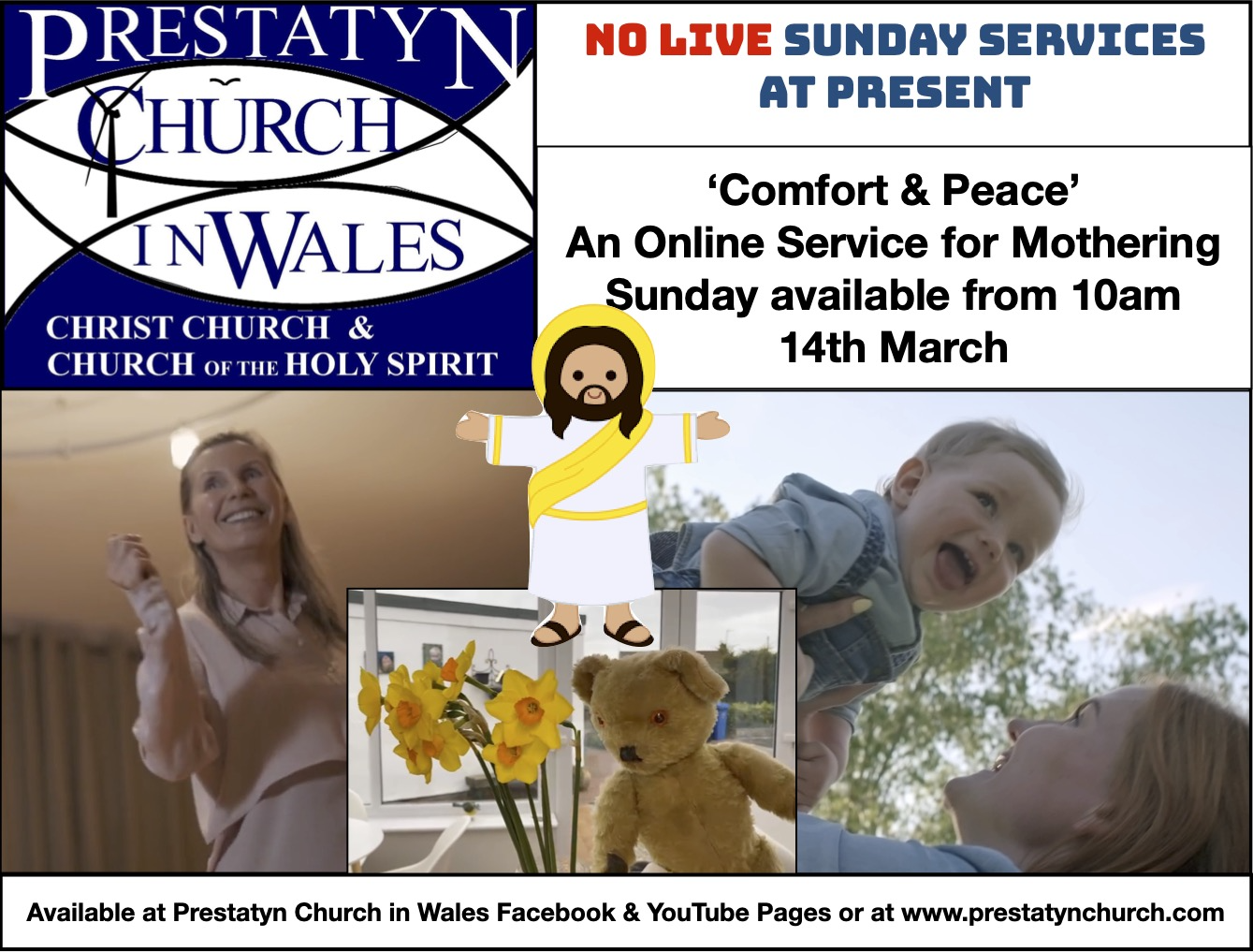 "Text reads: No Live Services At Present... ""Comfort & Peace."" An online service for Mothering Sunday available from 10 AM 7th March. /available at Prestatyn Church In Wales Facebook & Youtube pages or at www.prestatynchurch.com."
