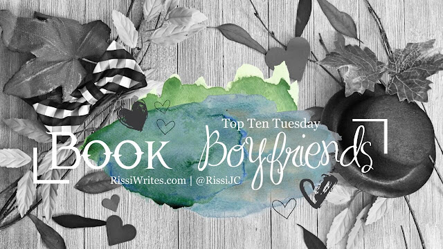Top Ten Tuesday | In Which I Gush, Crush and Fangirl Over the Following Book Boyfriends