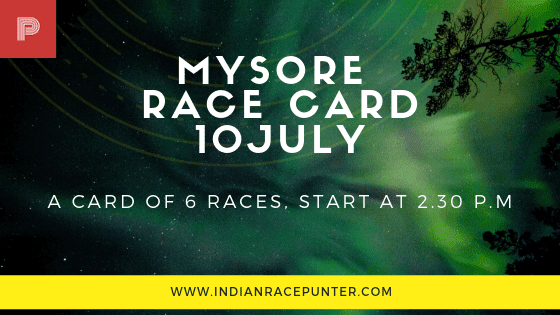 Mysore Race Card 10 July,  trackeagle, track eagle, racingpulse, racing pulse