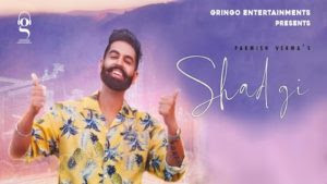 Shadgi Lyrics – Parmish Verma