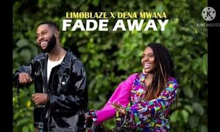 LYRICS: Limoblaze - Fade Away | Dena Mwana