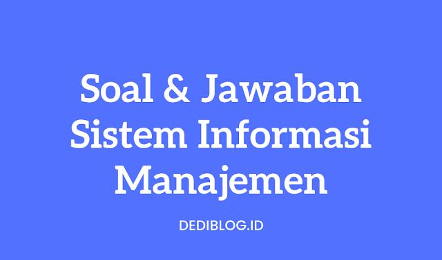 5 Soal dan jawaban Sistem Informasi Manajemen