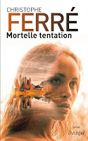 https://exulire.blogspot.com/2019/11/mortelle-tentation-christophe-ferre.html