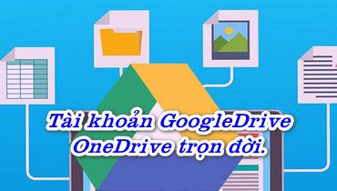 Bán tài khoản GoogleDrive,OneDrive dung lượng lớn và Vĩnh Viễn. G
