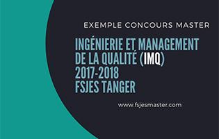 Exemple Concours Master Ingénierie et Management de la Qualité (IMQ) 2017-2018 - Fsjes Tanger