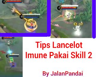 Tips Lancelot Imune dengan Skill 2