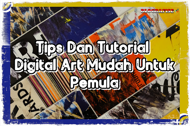 Tips Dan Tutorial Digital Art Mudah Untuk Pemula
