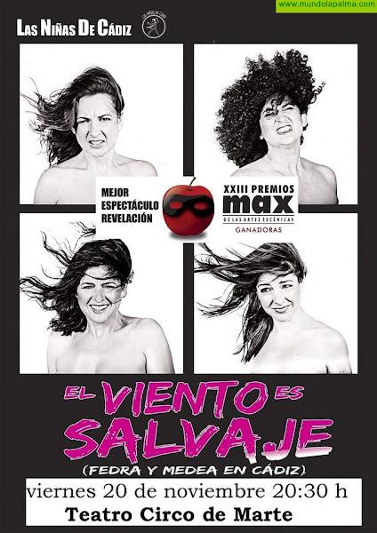 El Circo de Marte acoge el humor y la gracia de 'Las niñas de Cádiz' en la comedia 'El viento es salvaje'