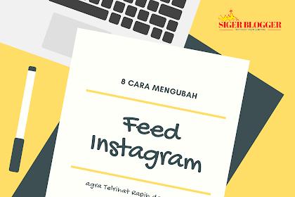 8 Cara Membuat Tampilam Feed Instagram yang Keren dan Followers Makin Bertambah