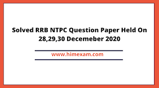 Solved RRB NTPC Question Paper Held On 28,29,30 Decemeber 2020