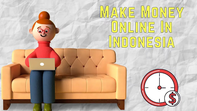 How to Earn Money Online In Indonesia