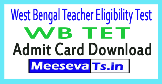 West Bengal Teacher Eligibility Test WB TET Admit Card Download 2018
