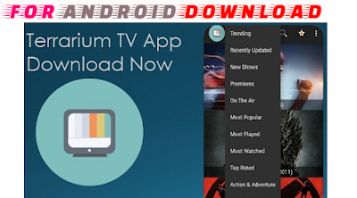 Download Android Terrarium-TVv1.5.7 (Pro) APK For Android- Watch Full Movies With MultiSource Link for Android