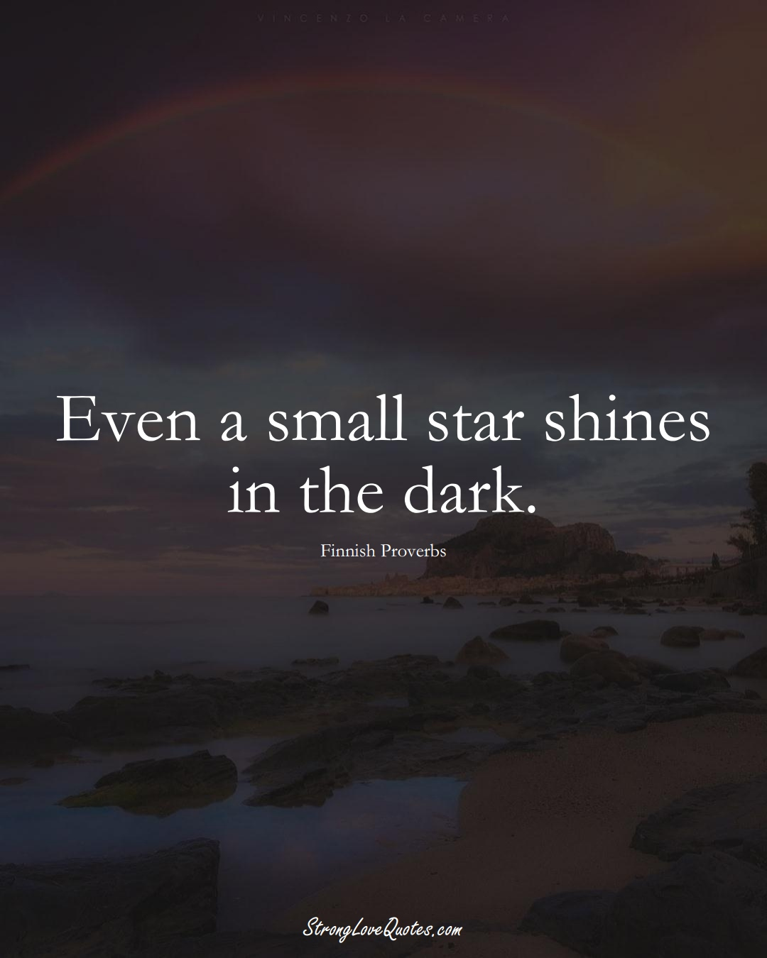 Even a small star shines in the dark. (Finnish Sayings);  #EuropeanSayings