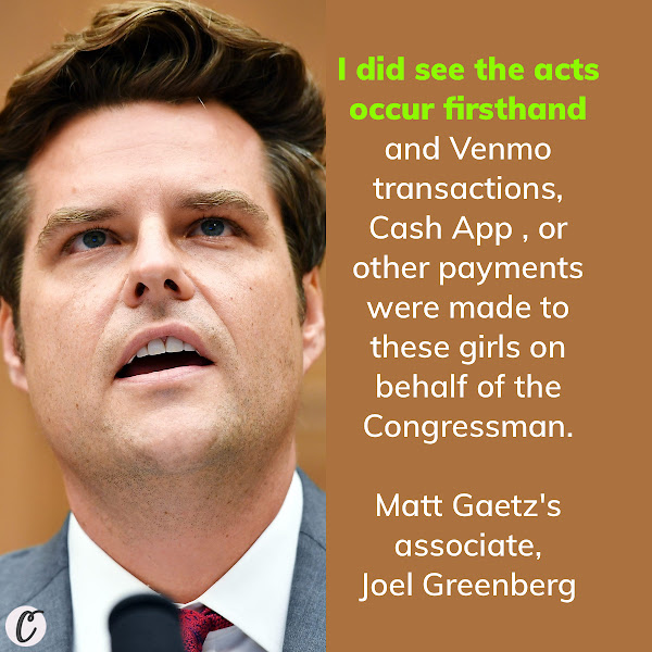 I did see the acts occur firsthand and Venmo transactions, Cash App , or other payments were made to these girls on behalf of the Congressman. — Matt Gaetz's associate, Joel Greenberg