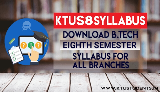Ktu B Tech S8 Syllabus For All Branches Ktu Students Engineering Notes Syllabus Textbooks Questions
