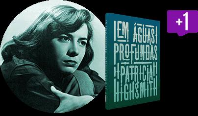 5 curiosidades sobre a autora do livro extra do Intrínsecos de dezembro: Patricia Highsmith