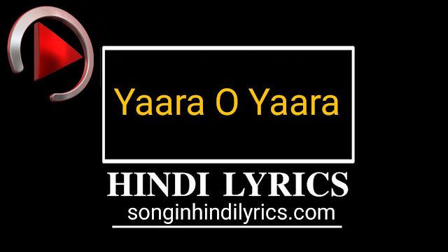 Yaara O Yaara Lyrics - Narendra Chanchal, Benaam