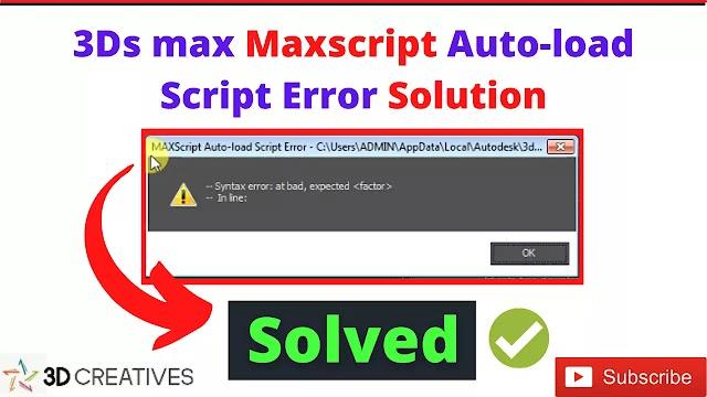 3Ds max Maxscript auto load script error - 100% Solution