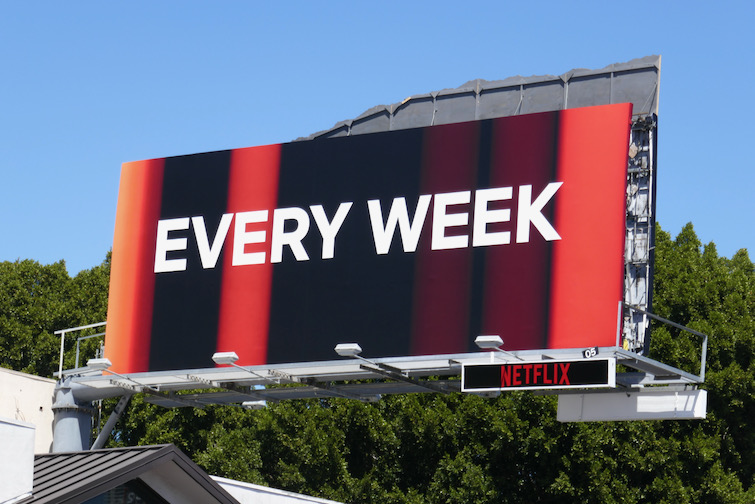 Every Week Netflix billboard