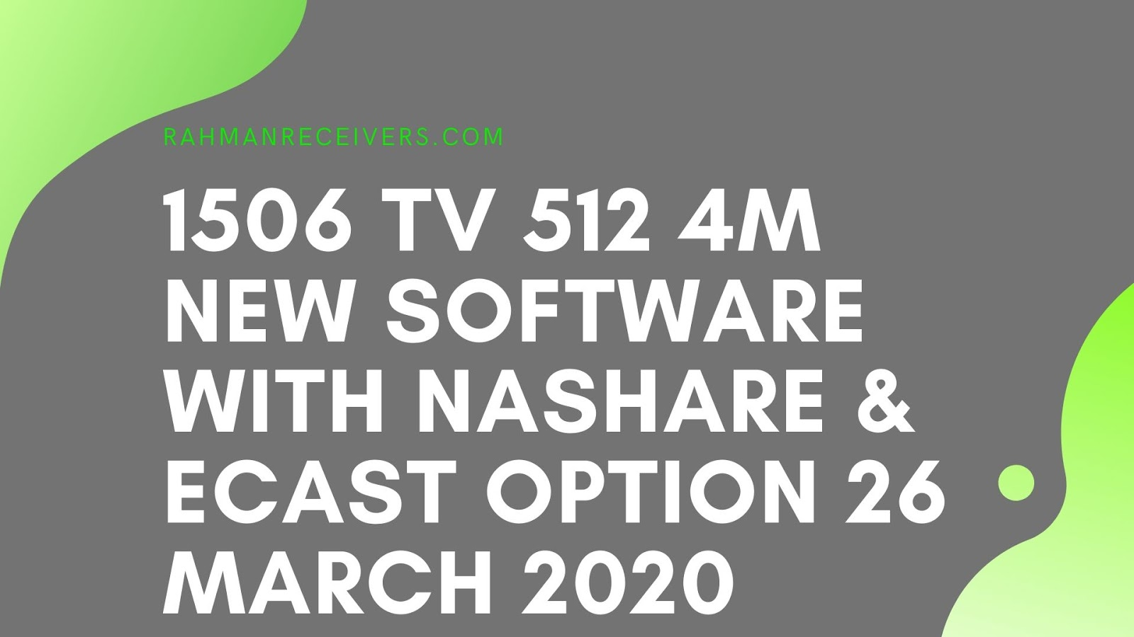 1506 TV 512 4M NEW SOFTWARE WITH NASHARE & ECAST OPTION 26 MARCH 2020