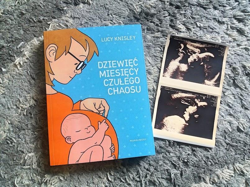 """Wzruszająco i mądrze: """"Dziewięć miesięcy czułego chaosu"""" - Lucy Knisley"""