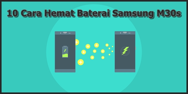 Cara Hemat Baterai Samsung M30s