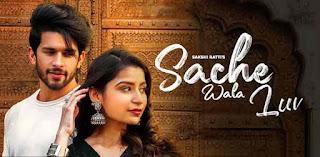 Sache Wala Love Song Sakshi Ratti
