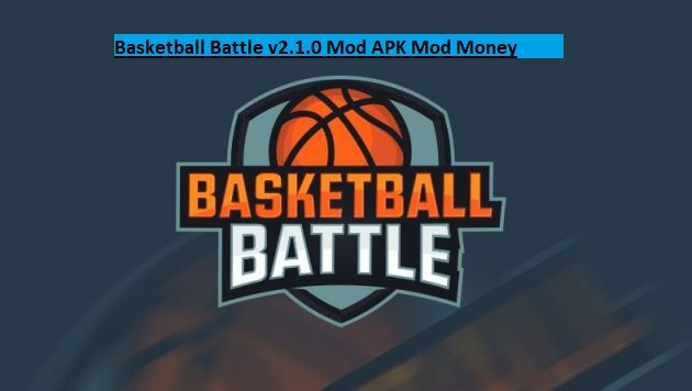 Basketball Battle v2.1.0 Mod APK Mod Money