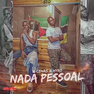 16 Cenas & Hyro - Nada Pessoal (Single)