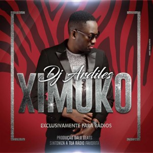 Dj Ardiles - Ximoko ( 2019 ) [DOWNLOAD]