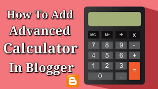 How To Add Advanced Calculator In Blogger