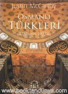 Justin McCarthy - Osmanlı Türkleri - 1281 'den 1923'e