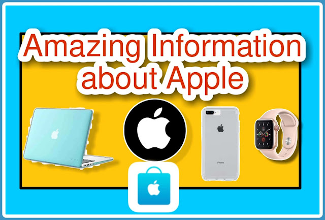 Amazing Facts and Information about Apple Company