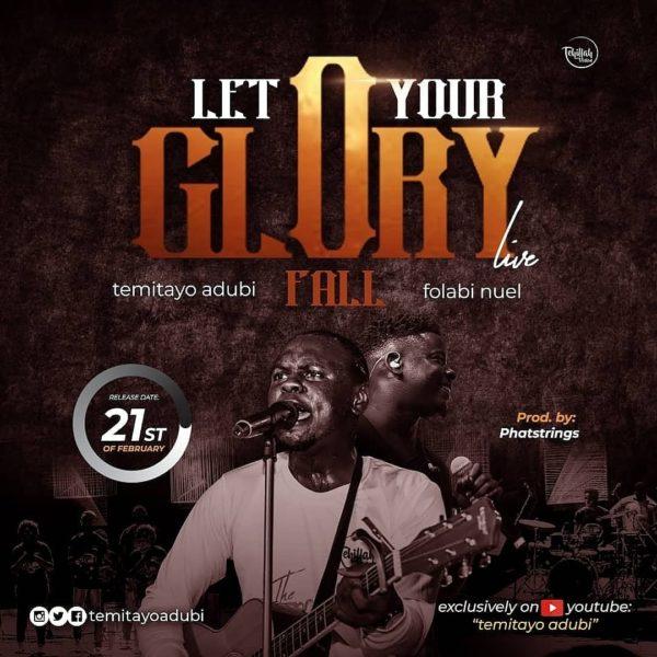 Temitayo Adubi - Let Your Glory Fall