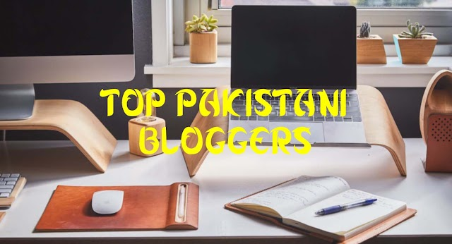 TOP 10 PAKISTANI BLOGGERS AND THEIR BLOGS