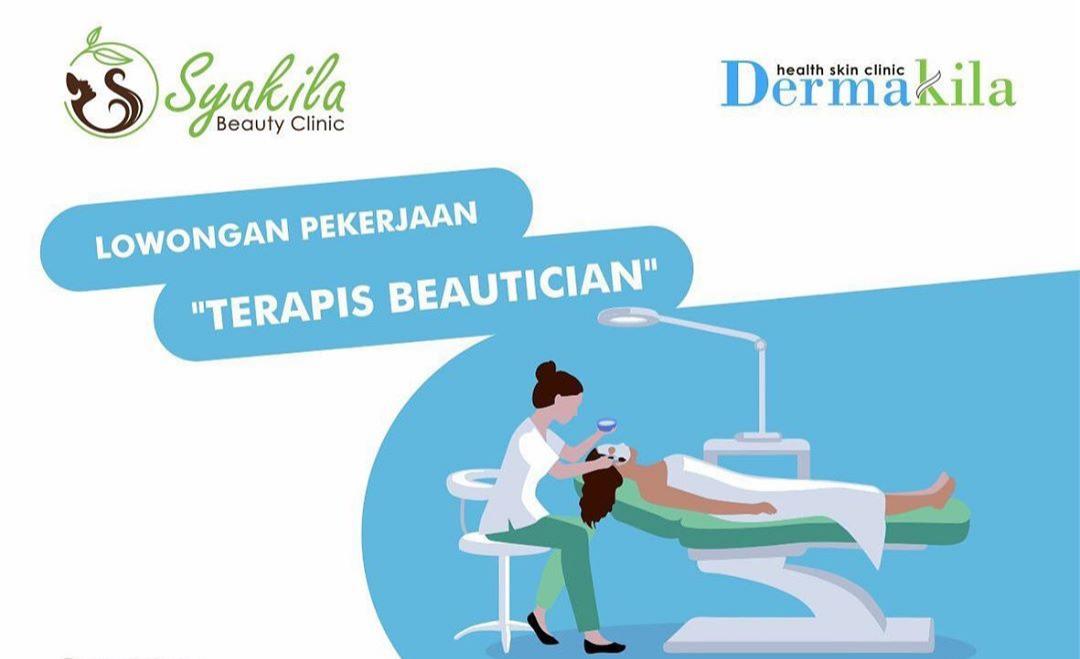 Klinik Syakila Beauty Clinic - Dermakila Jepara Membuka Kesempatan Kerja Untuk Posisi Terapis Beautician