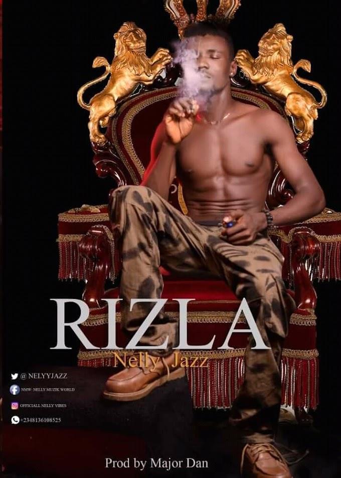 [MUSIC] NELLY JAZZ - RIZLA ||7DNAIJA