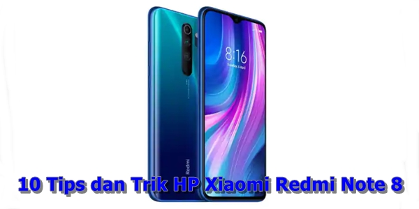 Tips dan Trik HP Xiaomi Redmi Note 8!