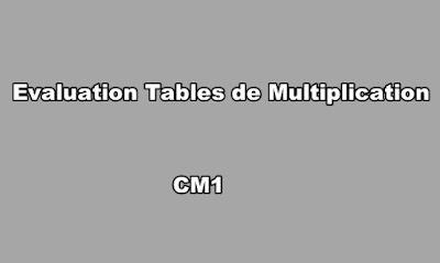 Evaluation Tables de Multiplication CM1