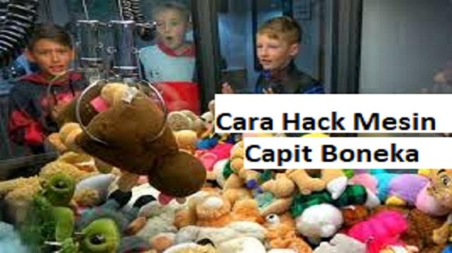 Cara Hack Mesin Capit Boneka